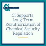 CI Supports Long-Term Reauthorization of Chemical Security Regulation